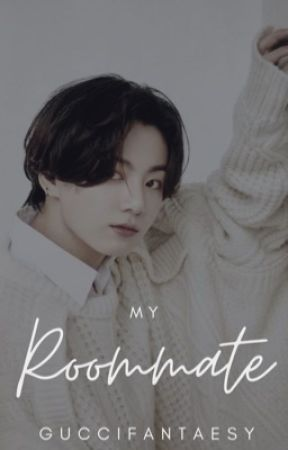 My Roommate | Jungkook by guccifantaesy