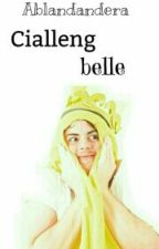 CIALLENG BELLE by Ablandandera