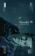 Remember Me ↠ Stiles Stilinski {Book Six} || #Wattys2017 by SlayingStilinski