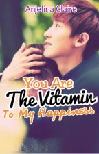 You're the Vitamin to My Happiness [EXO CHANYEOL] #wattys2017 by ChocoVirus