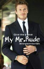 My Mr.Rude (Slow Update) by orangeworldwriters