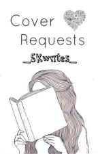 Cover Requests by _SKwrites_