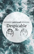 Despicable Me by Unknoell
