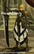 Haunting by DefendTheUndefended