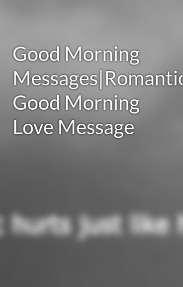 Good Morning Love Romantic Message : Good morning messages romantic love message