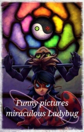 Funny pictures Miraculous Ladybug