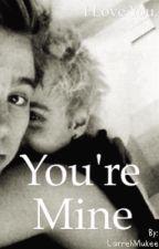 You're Mine.  |Muke ff| {DUTCH} by LarrehMukee