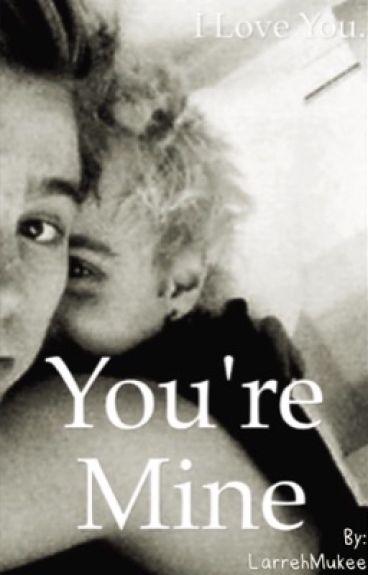 You're Mine.   Muke ff  {DUTCH}