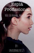 Espiã Profissional  { A EDITAR } by 035cosmic