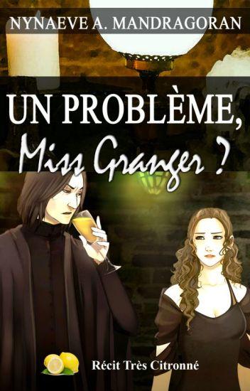 Un Problème, Miss Granger ?
