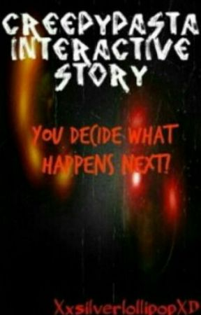 Creepypasta Interactive Story: Write My Story In Blood by XxsilverlollipopXD