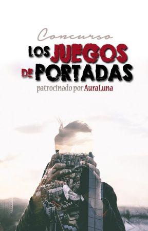 Concurso Los Juegos de Portadas by AuraLuna