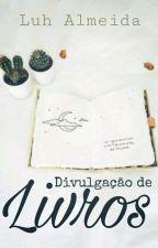 Divulgação De Livros by LuhAlmeida05