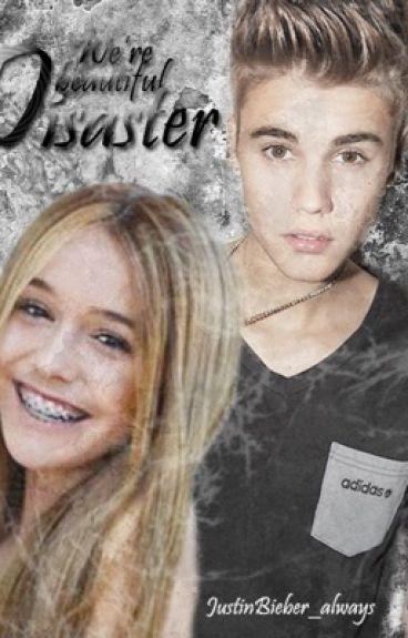 ||We're beautiful disaster||