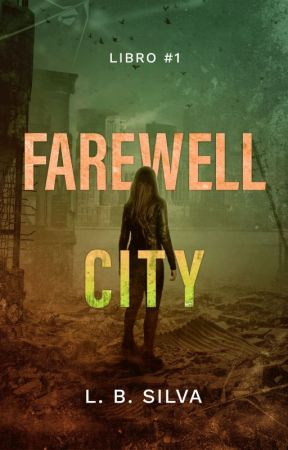 Farewell City [Publicada con Nova Casa Editorial] by LBSilva