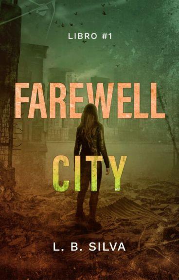 Farewell City [Pronto en Librerías!] by LBSilva