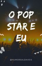 O Pop Star & Eu... by humorsaldaveis