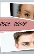 Doce Olhar  by JenniferSilva472