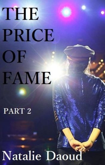 The Price of Fame (Part 2)