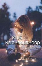 blue neighbourhood ✓  by paviyablue
