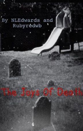 The Joys Of Death  by rubyredwb