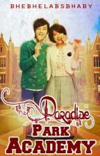 paradise park academy ✔enroll is CLOSED✔ by bhebhelabsbhaby