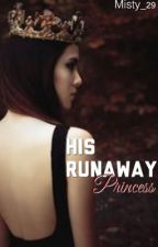 His runaway Princess (On hold) by Misty_29