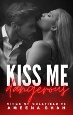 Kiss Me Dangerous by atiyamunirx