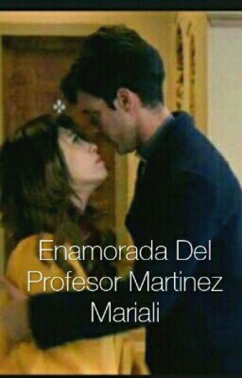 Enamorada Del Profesor Martinez Mariali