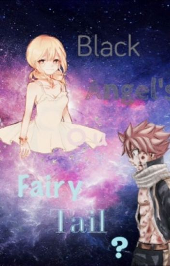 Black Angel's Ou Fairy Tail [Terminé]