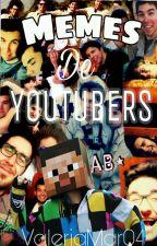 MEMES DE YOUTUBERS by ValeriaMar04