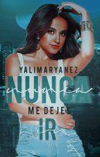 Nunca Me Dejes Ir by YalimarYanez