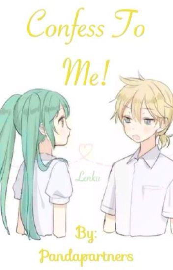 Confess to me! (LenXMiku)