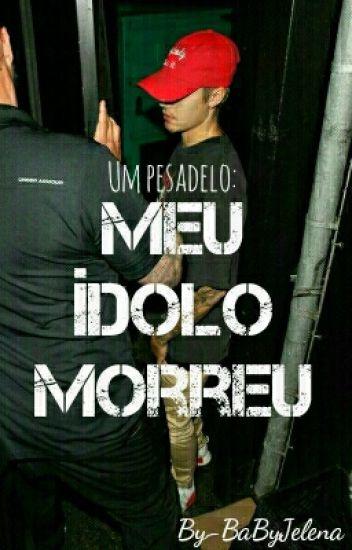 Um Pesadelo: Meu Ídolo Morreu- Justin Bieber