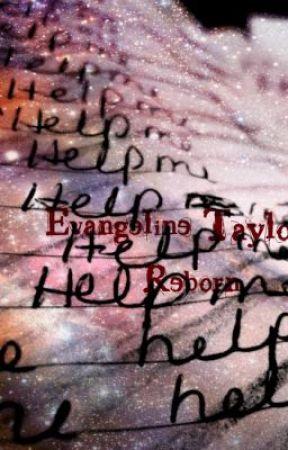 Evangeline Taylor: Reborn by 0xShayLovex0