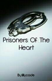 Prisoners Of The Heart by lillycode
