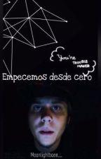 Empecemos desde Cero (2 Temporada de:¿QPSM?) (Elrubius y tu HOT) by unicornsamu