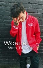 Words ;; Wes Tucker by wesxzy