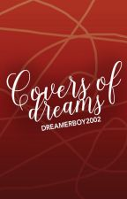 Covers Of Dreams *CERRADO* by DreamerBoy2002