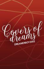 Covers Of Dreams *CERRADO* by DreamerBoy2002