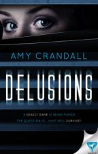 Delusions | A psychological thriller [#Wattys2018] by xXAmy_CXx
