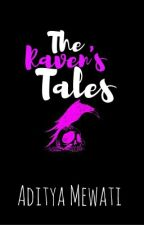 The Raven's Tales. by Aditya_Mewati