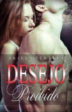 Desejo Proibido by ArielaPereira