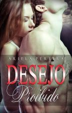 Desejo Proibido (AMOSTRA) by ArielaPereira
