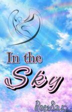 In the Sky #Wattys2017 by roe1825