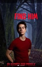 Find him... by stydiashipperforever