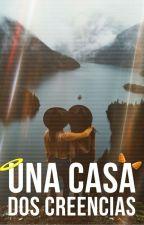 """""""Una casa, dos creencias"""" by Serah_legna"""