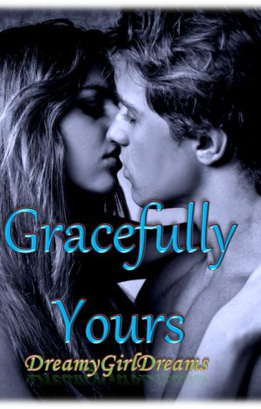 Gracefully Yours by DreamyGirlDreams