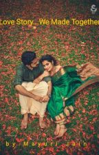 Love Story... We Made Together <3 by Mayjain