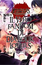 DIABOLIK LOVERS - IL VERO FANDOM by RoKikIva729